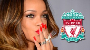 Rihanna liverpool love