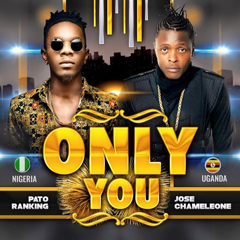 The only song poster Jose Chameleone and Patoranking.